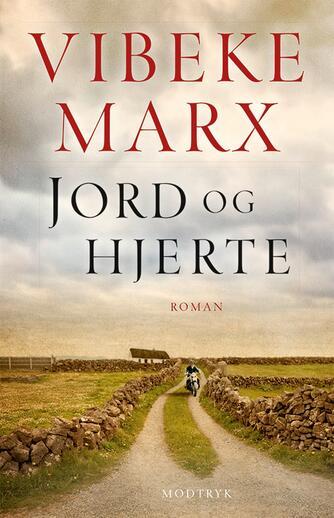 Vibeke Marx: Jord og hjerte : roman