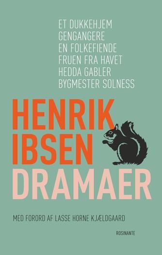 Henrik Ibsen: Dramaer : et dukkehjem, Gengangere, En folkefiende, Fruen fra havet, Hedda Gabler, Bygmester Solness