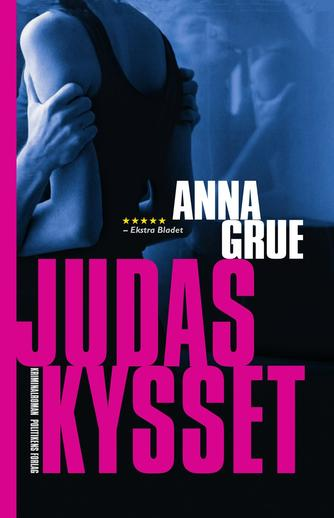 Anna Grue: Judaskysset (Ved Githa Lehrmann)