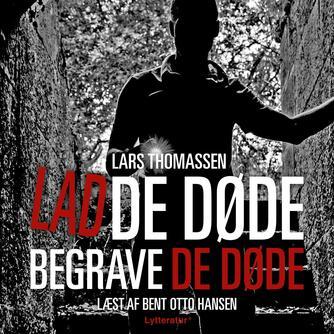 Lars Thomassen (f. 1968): Lad de døde begrave de døde