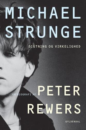 Peter Rewers: Michael Strunge : en biografi