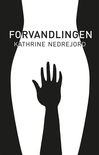 Kathrine Nedrejord: Forvandlingen