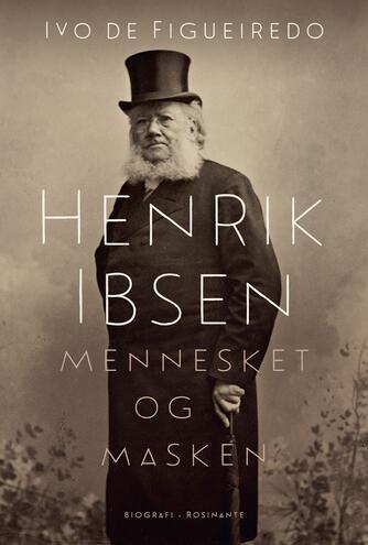 : Henrik Ibsen : mennesket og masken