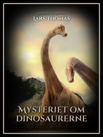 Lars Thomas: Mysteriet om dinosaurerne