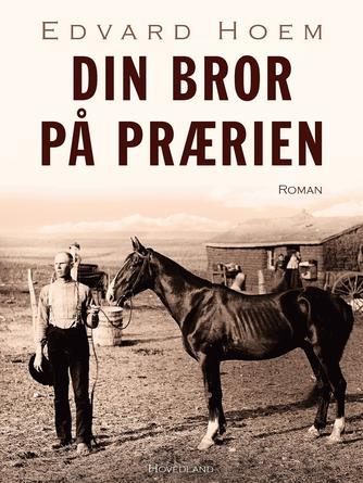Edvard Hoem: Din bror på prærien : roman
