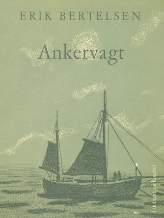 Erik Bertelsen (f. 1898): Ankervagt : noveller i udvalg
