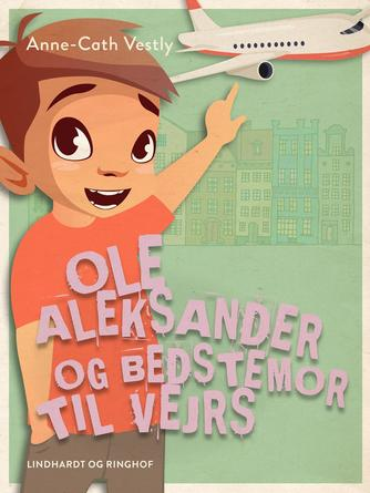 Anne-Cath. Vestly: Ole Aleksander og bedstemor til vejrs