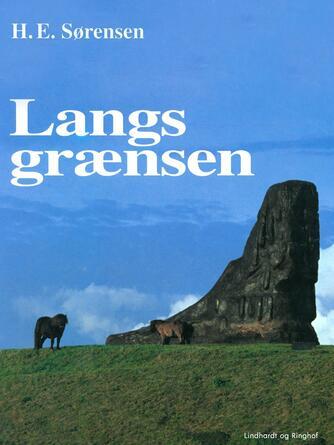 H. E. Sørensen (f. 1940): Langs grænsen