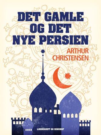 : Det gamle og det nye Persien