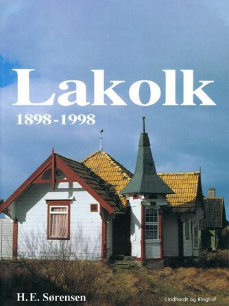 H. E. Sørensen (f. 1940): Lakolk : et badested gennem 100 år : 1898-1998