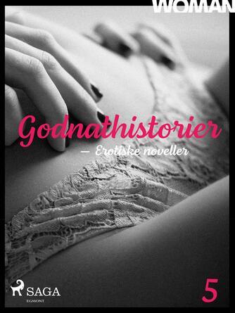 : Godnathistorier : erotiske noveller. 5
