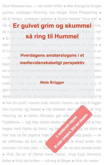 Niels Brügger: Er gulvet grim og skummel så ring til Hummel : hverdagens amatørslogans i et medievidenskabeligt perspektiv
