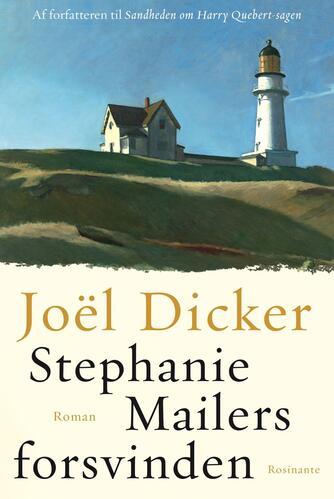 Joël Dicker: Stephanie Mailers forsvinden : roman