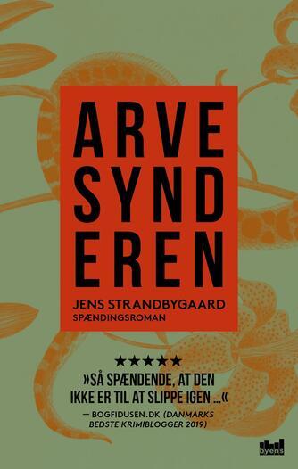 Jens Strandbygaard: Arvesynderen : spændingsroman