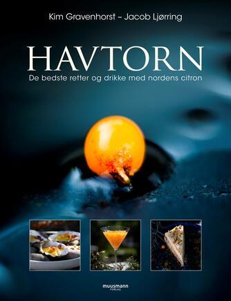 : Havtorn : de bedste retter og drikke med nordens citron (De bedste retter og drikke)
