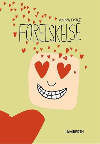 Anna Fiske: Forelskelse