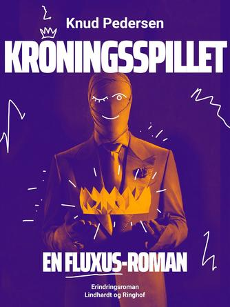 Knud Pedersen (f. 1925): Kroningsspillet : en FLUXUS roman