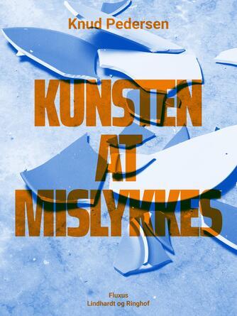 Knud Pedersen (f. 1925): Kunsten at mislykkes