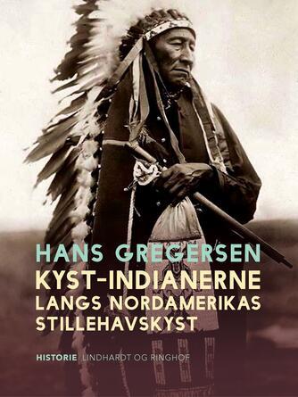 Hans Gregersen (f. 1946): Kyst-indianerne langs Nordamerikas Stillehavskyst
