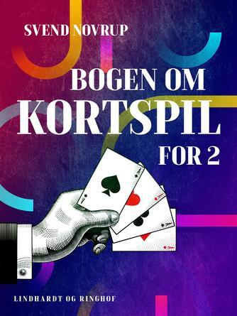 Svend Novrup: Bogen om kortspil for 2