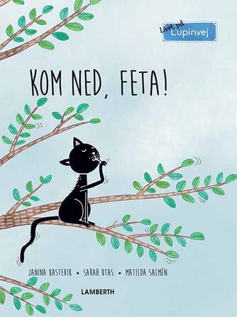 Janina Kastevik: Kom ned, Feta!