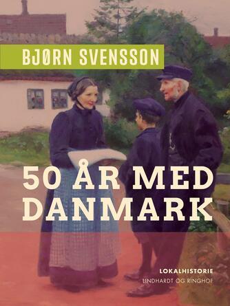 Bjørn Svensson: 50 år med Danmark