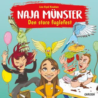 Line Kyed Knudsen: Naja Münster - den store fuglefest