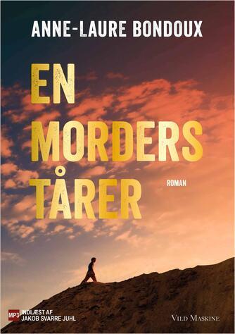 Anne-Laure Bondoux: En morders tårer