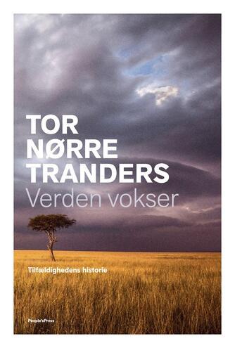 Tor Nørretranders: Verden vokser : tilfældighedens historie