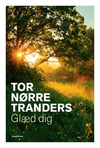 Tor Nørretranders: Glæd dig