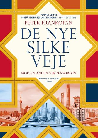 Peter Frankopan: De nye silkeveje : mod en anden verdensorden