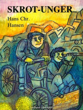 Hans Chr. Hansen (f. 1949): Skrot-unger