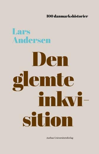 Lars Andersen (f. 1974-08-01): Den glemte inkvisition