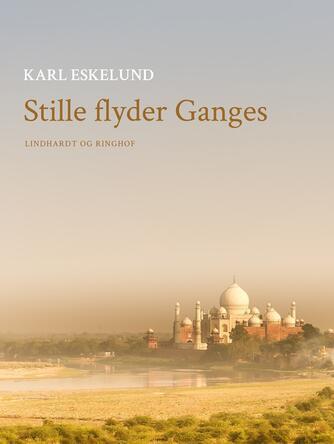 Karl Eskelund: Stille flyder Ganges