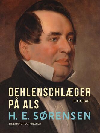 H. E. Sørensen (f. 1940): Oehlenschlæger på Als