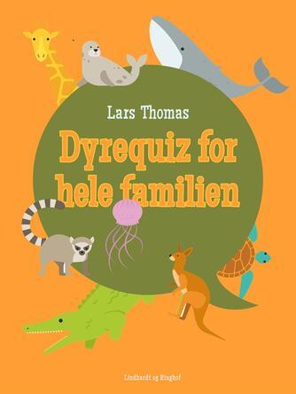 Lars Thomas: Dyrequiz for hele familien