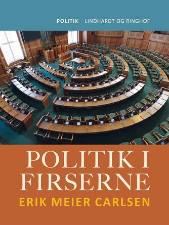 Erik Meier Carlsen: Politik i firserne