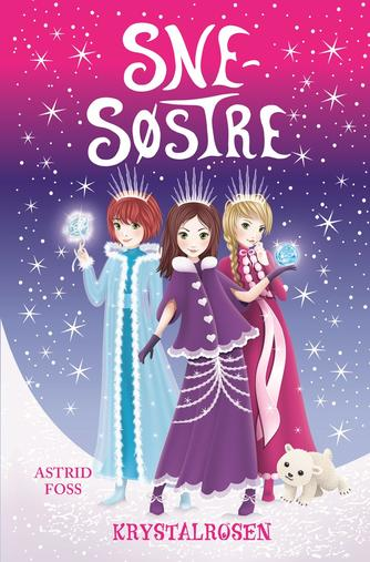 Astrid Foss: Snesøstre - krystalrosen