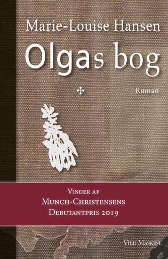 Marie-Louise Hansen (f. 1973): Olgas bog : roman