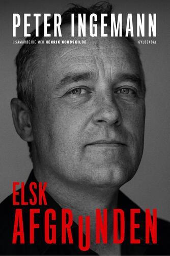 Peter Ingemann (f. 1973), Henrik Nordskilde: Elsk afgrunden