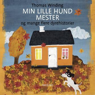 Thomas Winding: Min lille hund Mester og mange flere dyrehistorier
