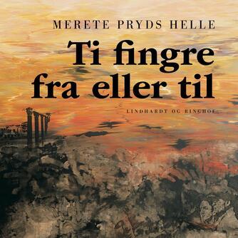 Merete Pryds Helle: Ti fingre fra eller til : frasagn