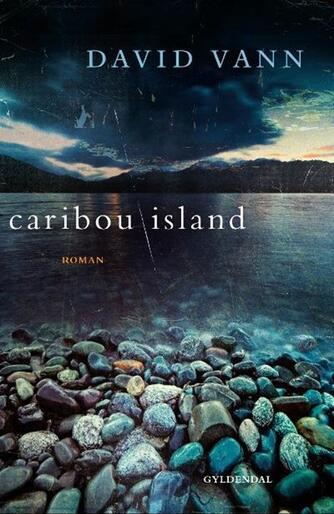 David Vann: Caribou Island