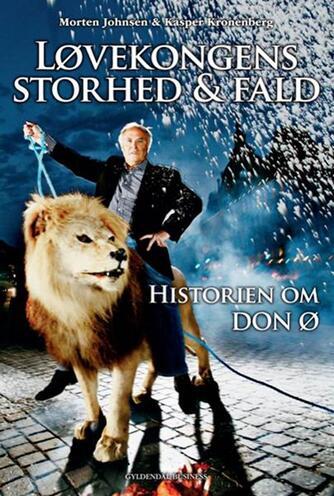 : Løvekongens storhed & fald : historien om Don Ø