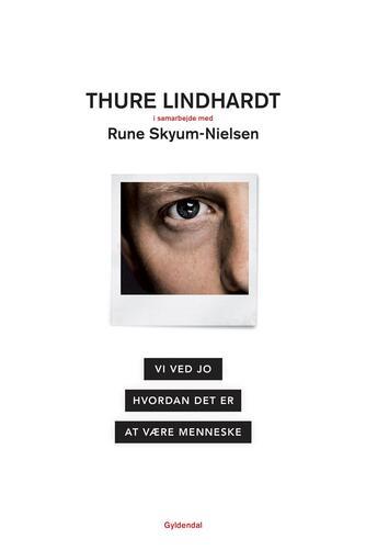 Thure Lindhardt, Rune Skyum-Nielsen: Vi ved jo hvordan det er at være menneske