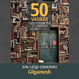 : Sin-leqi-unninni - Gilgamesh