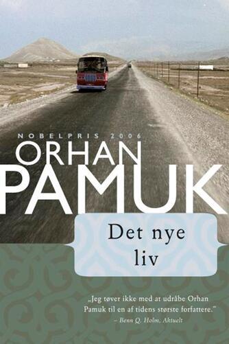 Orhan Pamuk: Det nye liv