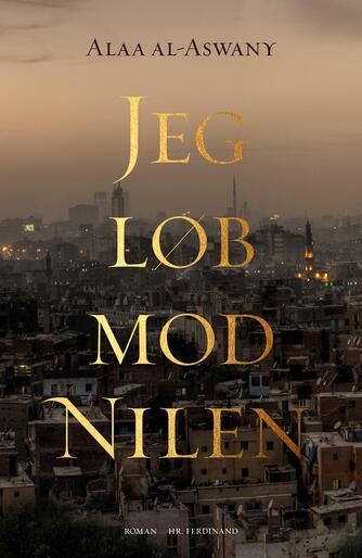 Alaa Al Aswany: Jeg løb mod Nilen : roman