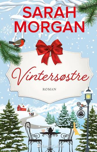 Sarah Morgan (f. 1948): Vintersøstre : roman