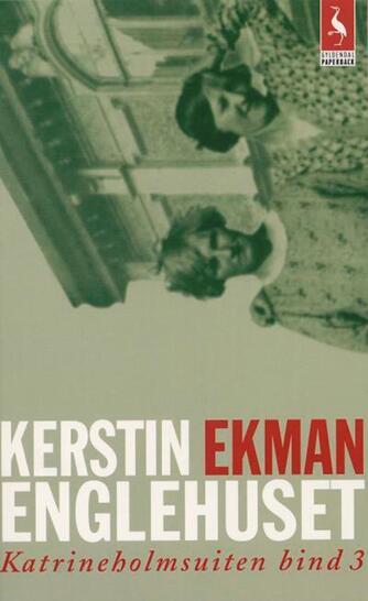 Kerstin Ekman: Englehuset